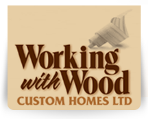 Working with Wood Custom Homes Ltd